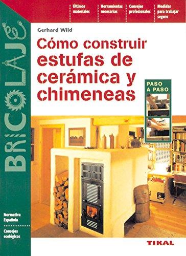 Cómo construir estufas, cerámicas y chimeneas por Unknown.