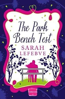 The Park Bench Test (Harperimpulse Contemporary Romance) by [Lefebve, Sarah]