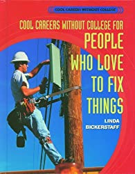 Cool Careers Without College for People Who Love to Fix Things by Linda Bickerstaff (2003-08-02)