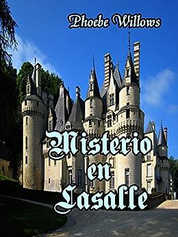 Misterio en Lasalle: suspenso romántico de [Willows, Phoebe]