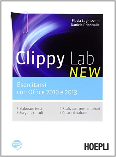 Clippy lab new. Esercitarsi con Office 2010 e 2013. Per gli Ist. professionali commerciali. Con e-book. Con espansione online