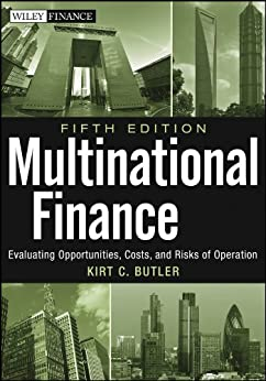 Multinational Finance: Evaluating Opportunities, Costs, and Risks of Operations (Wiley Finance) von [Butler, Kirt C.]