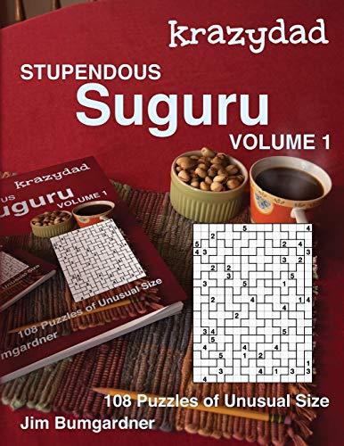 Krazydad Stupendous Suguru Volume 1: 108 Puzzles of Unusual Size por Jim Bumgardner