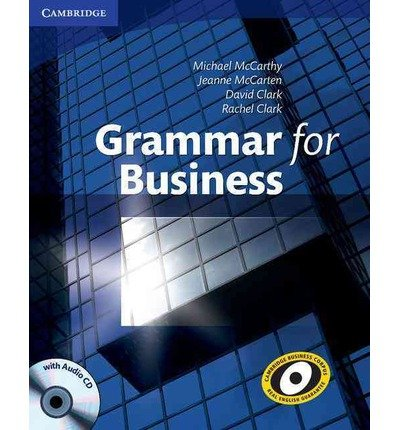 [(Grammar for Business with Audio CD)] [ By (author) Michael J. McCarthy, By (author) Rachel Clark, By (author) Jeanne McCarten, By (author) David Clark ] [December, 2009]