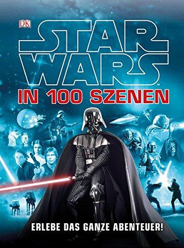 Star Wars(TM)(TM) in 100 Szenen -- Erlebe das ganze Abenteuer!