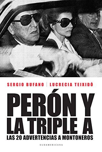 Perón y la Triple A: Las 20 advertencias a Montoneros por Sergio Bufano