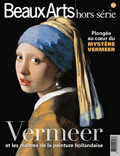 Beaux Arts Magazine, Hors-série : Vermeer et les maîtres de la peinture hollandaise
