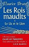 Rois Maudits 6: Le Lis Et Le Lion (Ldp Litterature)