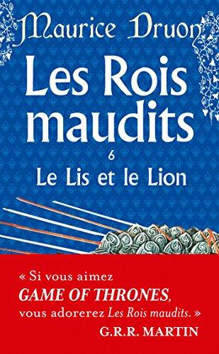 Les Rois maudits, tome 6 : Le Lis et le Lion par Maurice Druon