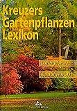 Kreuzers Gartenpflanzen Lexikon, Bd.1: Laubgehölze, Nadelgehölze