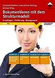 Dokumentieren mit dem Strukturmodell: Grundlagen - Einführung - Management