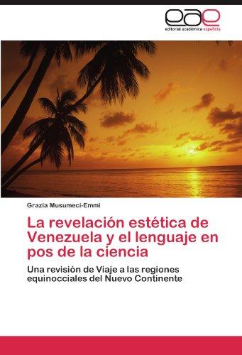 La revelación estética de Venezuela y el lenguaje en pos de la ciencia