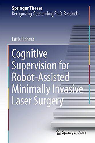 Cognitive Supervision for Robot-Assisted Minimally Invasive Laser Surgery (Springer Theses)