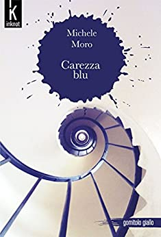 Carezza blu (Gomitolo Giallo Vol. 3) di [Moro, Michele]