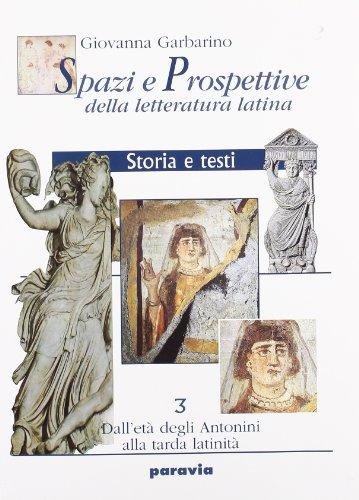 Spazi e prospettive della letteratura latina. Per le Scuole superiori: 3