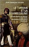 Le turban et la stambouline (French Edition) by Jean-Francois Solnon(2009-06-15) - PERRIN - 01/01/2009