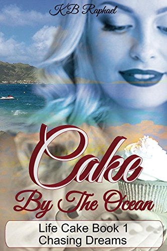 Cake by the ocean chasing dreams life cake series book 1 ebook k cake by the ocean chasing dreams life cake series book 1 by fandeluxe Gallery
