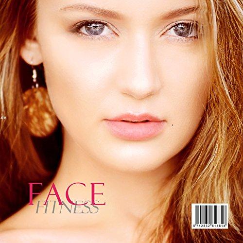 Das effektive Gesichtslifting Programm Gesichtstraining durch Gesichtsgymnastik. Facefitness Programm