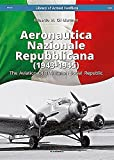 Aeronautica Nazionale Repubblicana (1943-1945). The Aviation Of The Italian Social Republic (Library of Armed Conflicts)