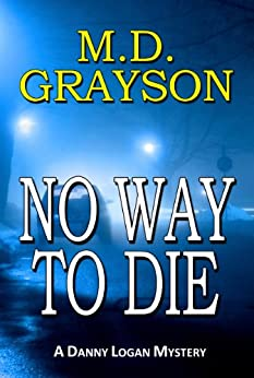 No Way to Die (Danny Logan Mystery #2) by [Grayson, M.D.]