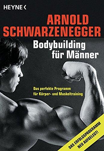 Bodybuilding für Männer: Das perfekte Programm für Körper- und Muskeltraining -