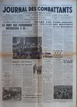 JOURNAL DES COMBATTANTS [No 536] du 29/09/1956 - UNE ODIEUSE INJUSTICE QUI NÔÇÖA QUE TROP DURE - LE SORT DES PENSIONNES INFERIEURS A 85 % PAR CLAUDE CALBAT - A G M G ET D R A C DEVANT LA FLAMME - PROGRES SCIENTIFIQUE ET DROIT AU TRAVAIL PAR PAUL MICHEL - AU CONGRES DE LA F N P G - M TANGUY-PRIGENT ANNONCE - LE MARK SERA REMBOURSE A 15 FRS - NOTRE FOI RESTE INEBRANLABLE PAR JEAN VOLVEY - NOUS SOMMES DES VERNIS - VINGT NEUF FRANCS A DEPENSER PAR JOUR - LÔÇÖACTION CONSTRUCTIVE DES MILITANTS DE NOS par Collectif