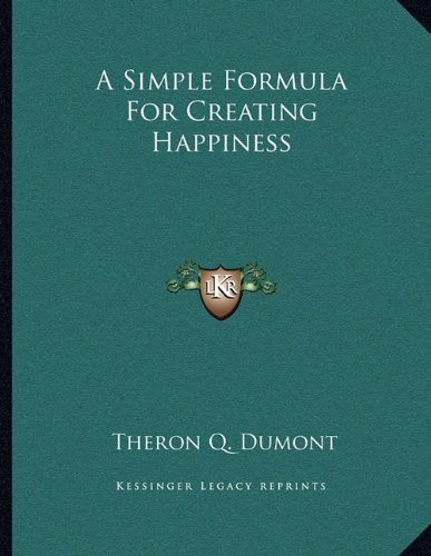 A Simple Formula for Creating Happiness