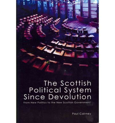 [( The Scottish Political System Since Devolution: From New Politics to the New Scottish Government - IPS By Cairney, Paul ( Author ) Paperback Dec - 2011)] Paperback
