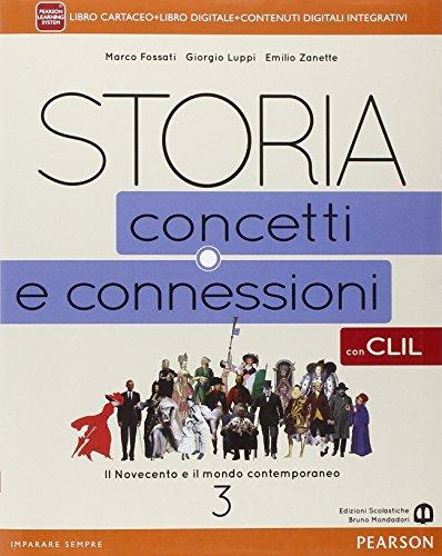 Storia. Concetti e connessioni. Con CLIL. Per le Scuole superiori. Con e-book. Con espansione online: 3