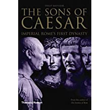 Sons of Caesar: Imperial Rome's First Dynasty: Imperial Rome's First Dynasty