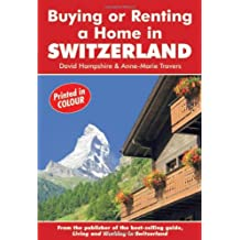 Buying or Renting a Home in Switzerland: A Survival Handbook (Buying a Home)