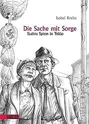 Die Sache mit Sorge: Stalins Spion in Tokio