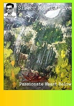 Silver Moon Above: Passionate Heart Below by [Daga, Aditya]
