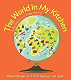 The World In My Kitchen: Global recipes for kids to discover and cook by Sally Brown (2016-07-26)