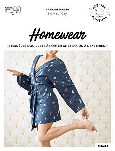 Atelier couture : Homewear, 15 modèles douillets à porter chez soi ou à l'extérieur par Caroline Muller