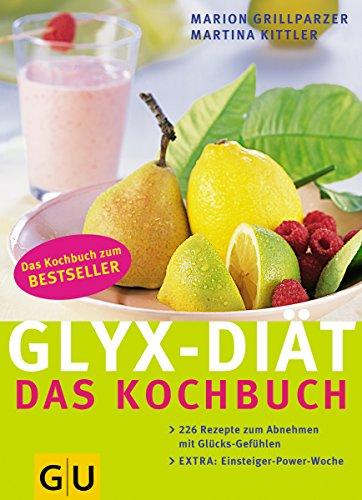 GLYX-Diät: Das Kochbuch, 226 Rezepte zum Abnehmen