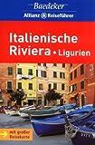 Baedeker Allianz Reiseführer Italienische Riviera, Ligurien - Bernhard Abend