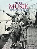 Arche Musik Kalender 2018: Thema: Musiker & ihre Familien