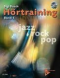 Hörtraining: Jazz - Rock - Pop. Band 1. Lehrbuch mit CD. (Advance Music, Band 1)