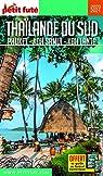 Petit futé Thaïlande du sud : Phuket, Koh Samui, Koh Lanta par Le Petit Futé