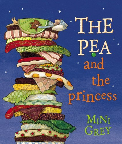 The Pea and the Princess by Mini Grey (2003-04-03)