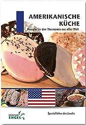 Amerikanische Küche Rezepte: Spezialitäten des Landes Amerika