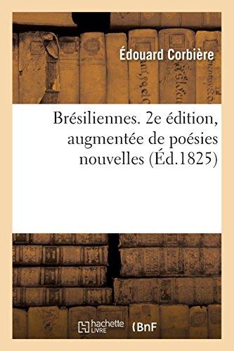Brésiliennes. 2e édition, augmentée de poésies nouvelles par Édouard Corbière