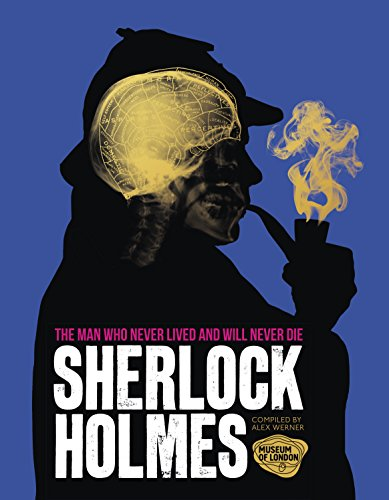 Sherlock Holmes: The Man Who Never Lived And Will Never Die par Other