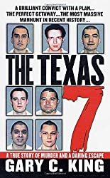 The Texas 7: A True Story of Murder and a Daring Escape (St. Martin's True Crime Library)