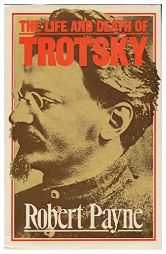 Life and Death of Trotsky by Robert Payne (1978-02-24)
