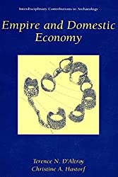 Empire and Domestic Economy (Interdisciplinary Contributions to Archaeology) by Terence N. D'Altroy (2001-08-01)