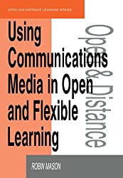 Using Communications Media in Open and Flexible Learning (Open and Flexible Learning Series)