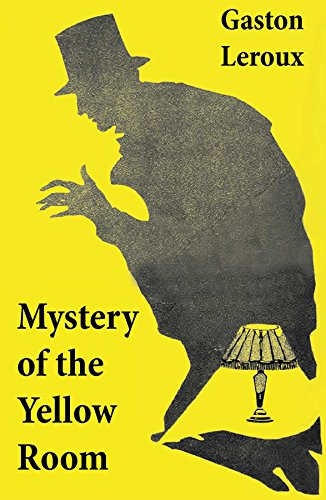 Couverture du livre Mystery of the Yellow Room (The first detective Joseph Rouletabille novel and one of the first locked room mystery crime fiction novels)