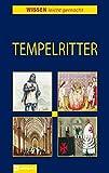 Tempelritter (Wissen leicht gemacht) - Tatjana Alisch